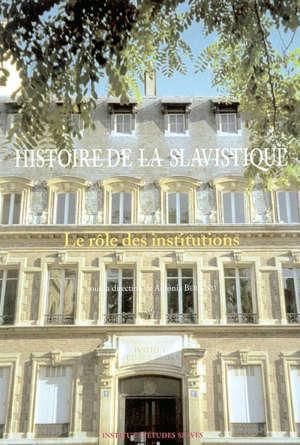 Histoire de la slavistique : le rôle des institutions