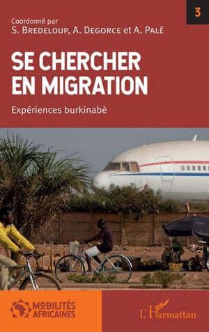 Se chercher en migration : expériences burkinabè