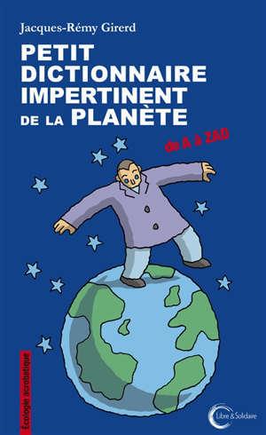 Petit dictionnaire impertinent de la planète : de A à ZAD