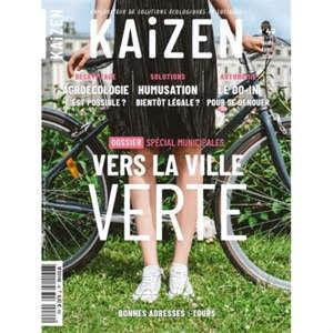 Kaizen : explorateur de solutions écologiques et sociales. n° 49, Vers la ville verte : spécial municipales