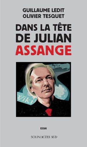 Dans la tête de Julian Assange : essai