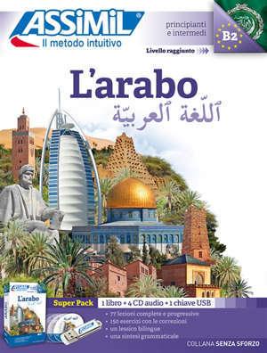 L'arabo : principianti e intermedi, livello raggiunto B2 : super pack