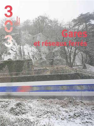 Trois cent trois-Arts, recherches et créations. n° 160, Gares et réseaux ferrés