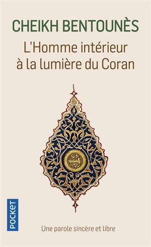 L'homme intérieur à la lumière du Coran : une parole sincère et libre