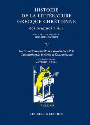 Histoire de la littérature grecque chrétienne des origines à 451. Volume 4