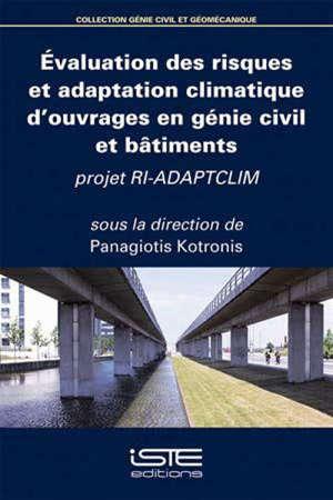 Evaluation des risques et adaptation climatique d'ouvrages en génie civil et bâtiments : projet RI-ADAPTCLIM