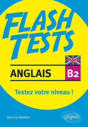 Anglais B2, flash tests : testez votre niveau !
