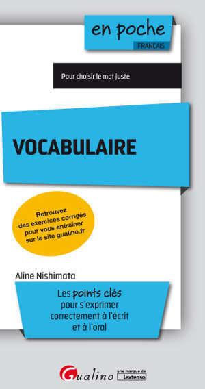 Vocabulaire : les points clés pour s'exprimer correctement à l'écrit et à l'oral : 2020