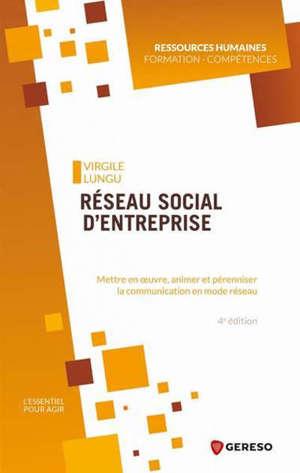 Réseau social d'entreprise : mettre en oeuvre, animer et pérenniser la communication en mode réseau