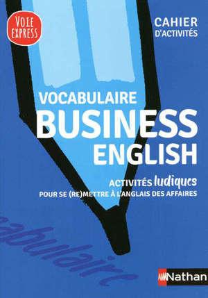 Vocabulaire business English : activités ludiques pour se (re)mettre à l'anglais des affaires