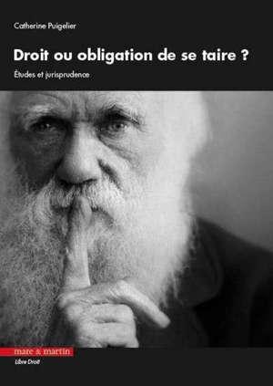 Droit ou obligation de se taire ? : études et jurisprudence