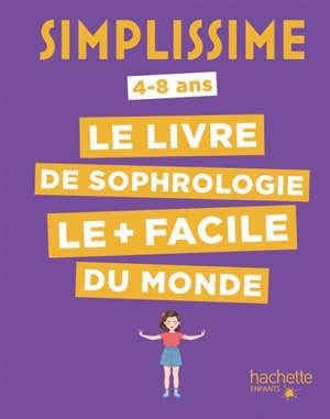 Simplissime : le livre de sophrologie le + facile du monde : 4-8 ans