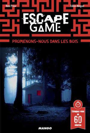 Escape game : promenons-nous dans les bois...