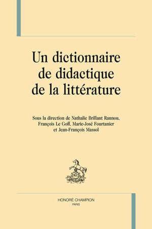 Un dictionnaire de didactique de la littérature