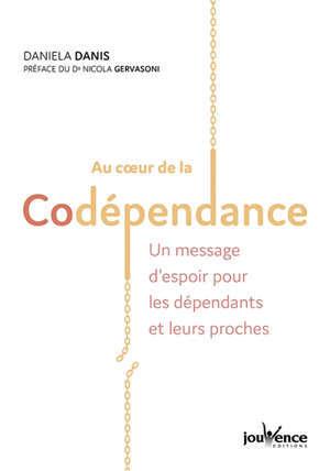 Au coeur de la codépendance : un message d'espoir pour les dépendants et leurs proches