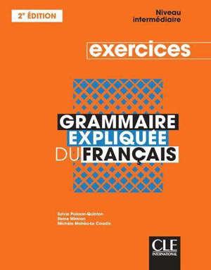 Grammaire expliquée du français : niveau intermédiaire : exercices