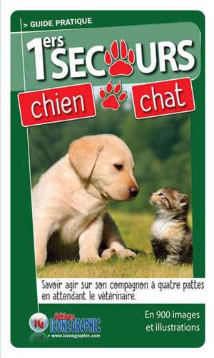 1ers secours chien, chat : savoir agir sur son compagnon à quatre pattes en attendant le vétérinaire