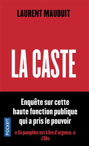 La caste : enquête sur cette haute fonction publique qui a pris le pouvoir