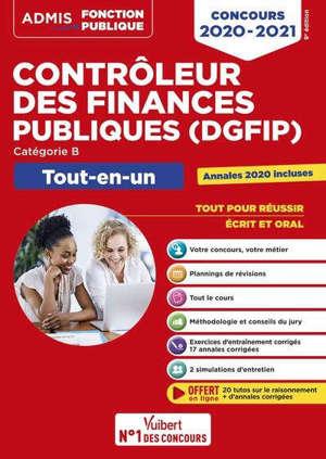 Contrôleur des finances publiques (DGFIP) : catégorie B, tout-en-un : concours 2020-2021