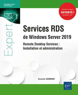 Services RDS de Windows Server 2019 : remote desktop services : installation et administration