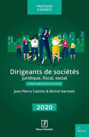 Dirigeants de sociétés 2020 : juridique, fiscal, social