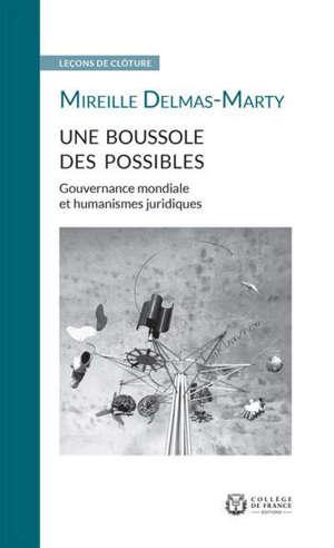 Une boussole des possibles : gouvernance mondiale et humanismes juridiques