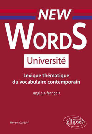 New words université : lexique thématique de vocabulaire contemporain : anglais-français