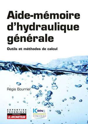 Aide-mémoire d'hydraulique générale : outils et méthodes de calcul