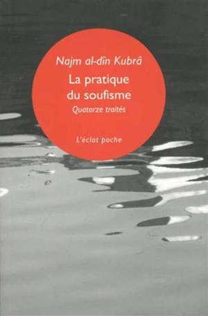 La pratique du soufisme : quatorze petits traités