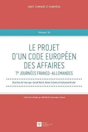 Le projet d'un Code européen des affaires