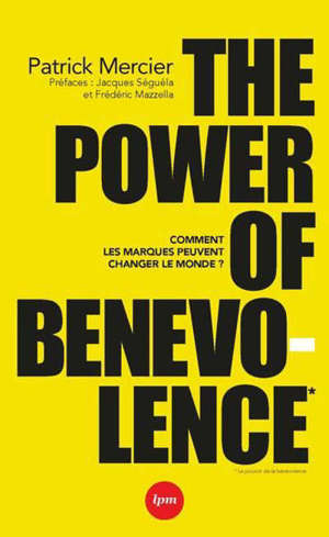 The power of benevolence : comment les marques peuvent changer le monde ?