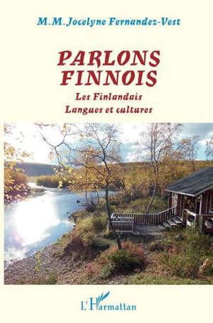 Parlons finnois : les Finlandais, langues et cultures : avec un lexique finnois-français-finnois