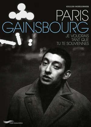 Paris Gainsbourg : je voudrais tant que tu te souviennes
