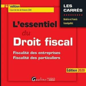L'essentiel du droit fiscal : fiscalité des entreprises, fiscalité des particuliers : 2020