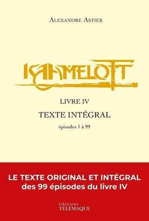 Kaamelott : texte intégral, Livre IV : épisodes 1 à 99