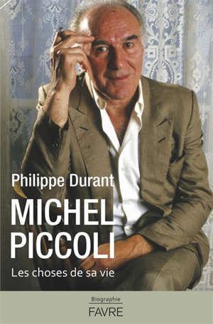 Michel Piccoli : les choses de sa vie