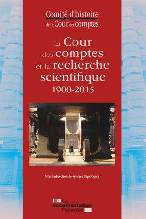 La Cour des comptes et la recherche scientifique, 1900-2015