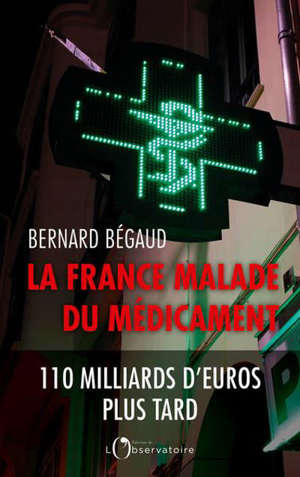 La France malade du médicament : 110 milliards d'euros plus tard