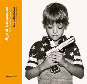 Age of innocence : children & guns in the USA