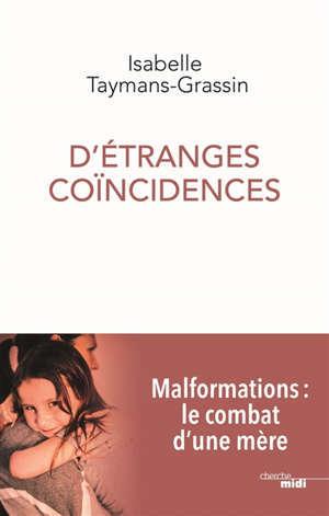 D'étranges coïncidences : malformations, le combat d'une mère