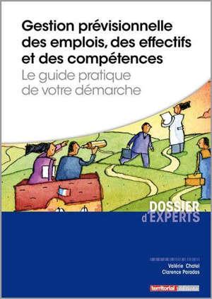 Gestion prévisionnelle des emplois, des effectifs et des compétences : le guide pratique de votre démarche