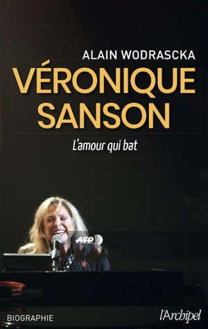 Véronique Sanson : l'amour qui bat : biographie
