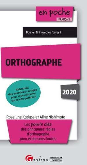 Orthographe : les points clés des principales règles d'orthographe pour écrire sans fautes : 2020