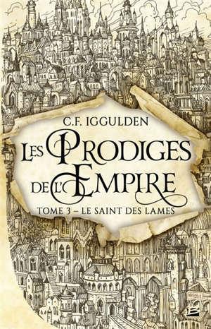Les prodiges de l'empire. Volume 3, Le saint des lames
