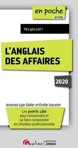 L'anglais des affaires 2020 : les points clés pour comprendre et se faire comprendre en situation professionnelle