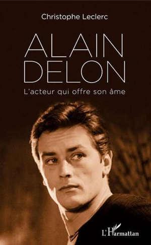 Alain Delon : l'acteur qui offre son âme