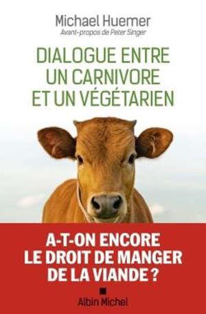Dialogue entre un carnivore et un végétarien