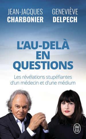 L'au-delà en questions : les révélations stupéfiantes d'un médecin et d'une médium