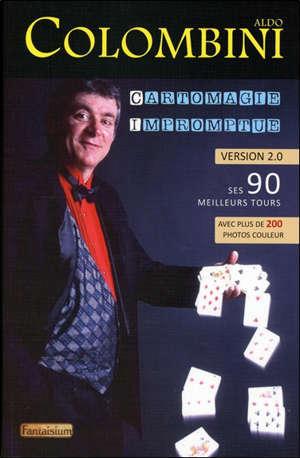 Cartomagie impromptue : version 2.0 : ses 90 meilleurs tours