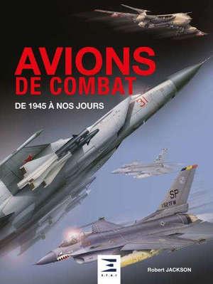 Avions de combat : de 1945 à nos jours